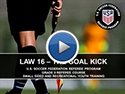 Law 16 The Goal Kick