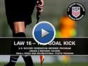 Law 16 The Goal Kick